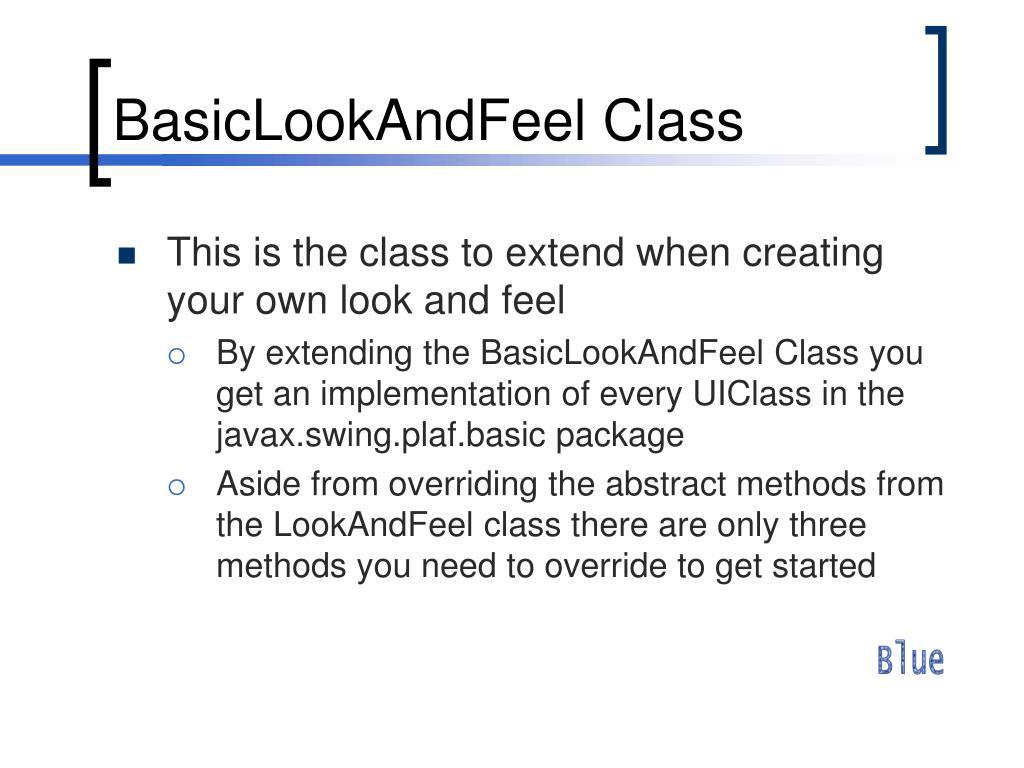 BasicLookAndFeel Class