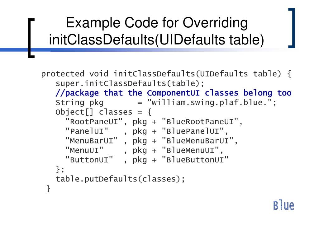 Example Code for Overriding initClassDefaults(UIDefaults table)