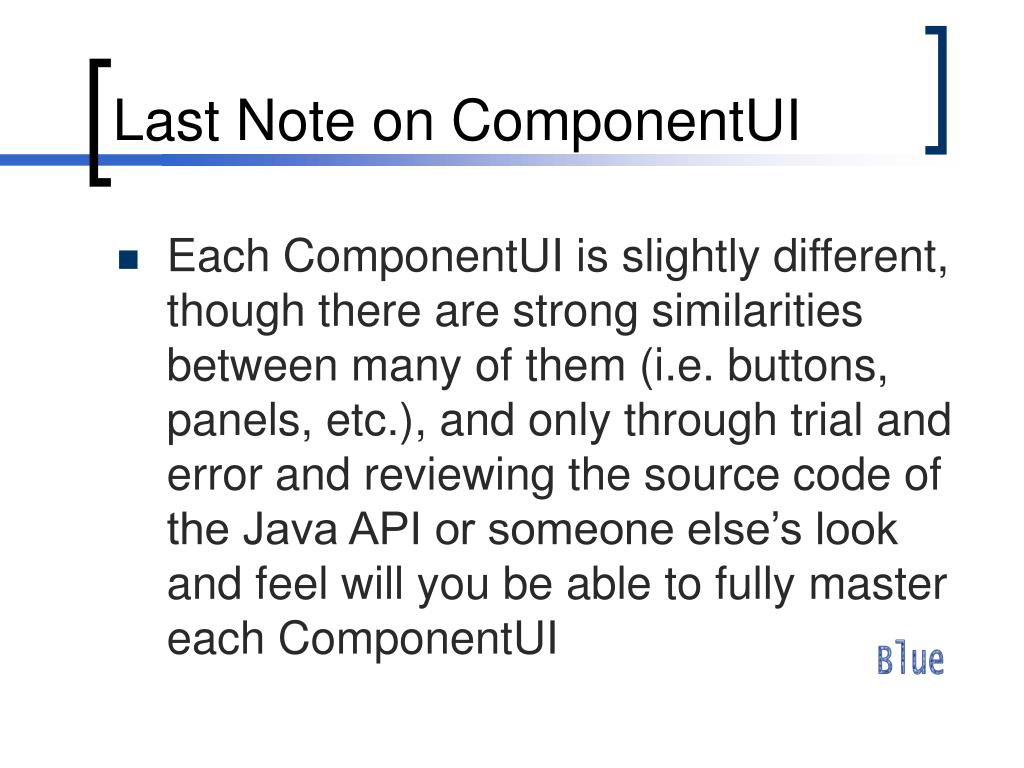 Last Note on ComponentUI