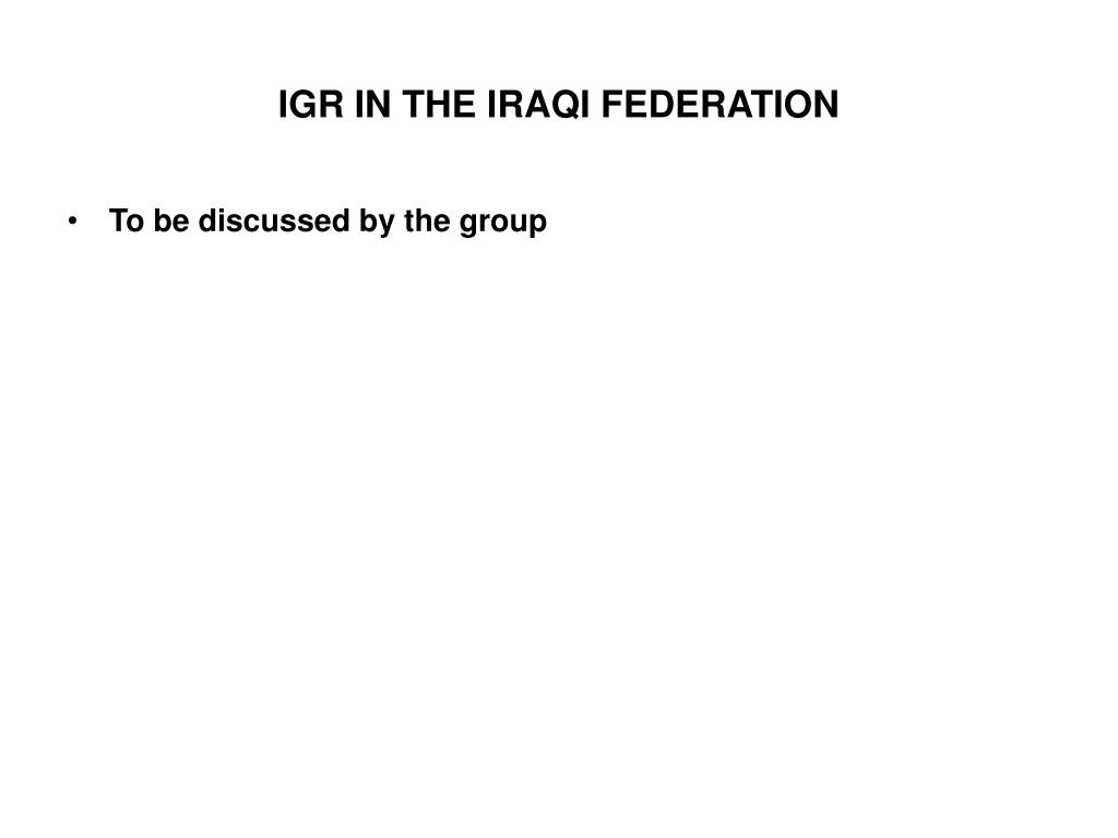 IGR IN THE IRAQI FEDERATION