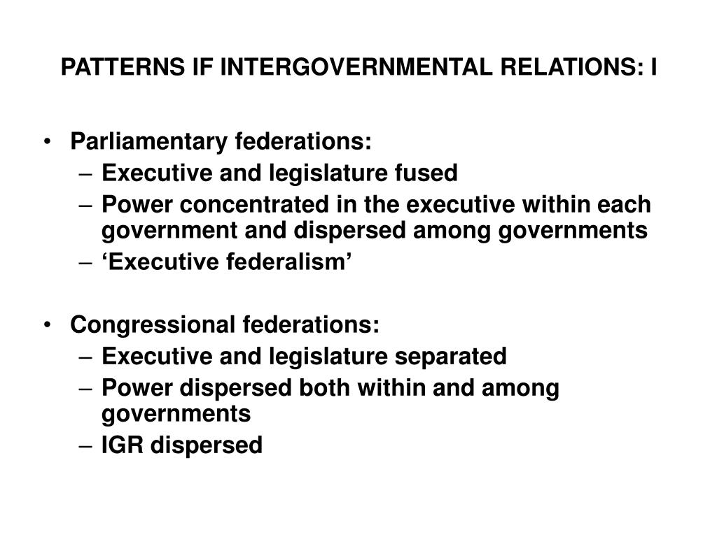 PATTERNS IF INTERGOVERNMENTAL RELATIONS: I