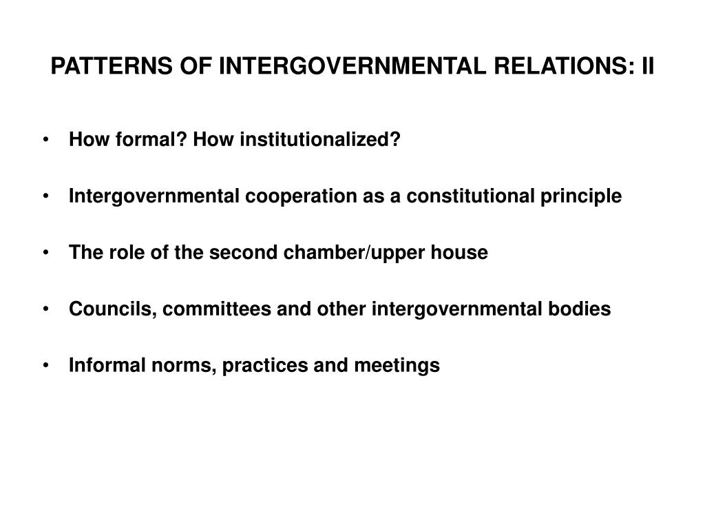 PATTERNS OF INTERGOVERNMENTAL RELATIONS: II