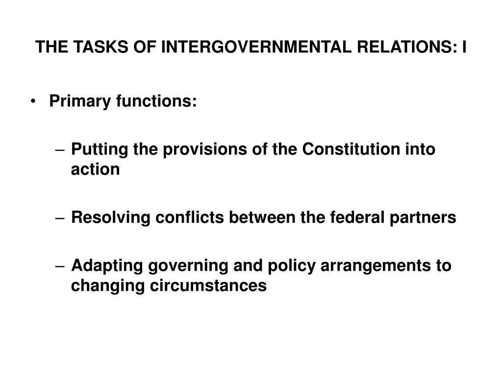 THE TASKS OF INTERGOVERNMENTAL RELATIONS: I