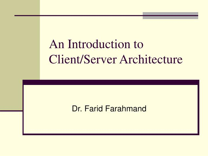 An introduction to client server architecture