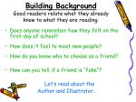 building background good readers relate what they already know to what they are reading