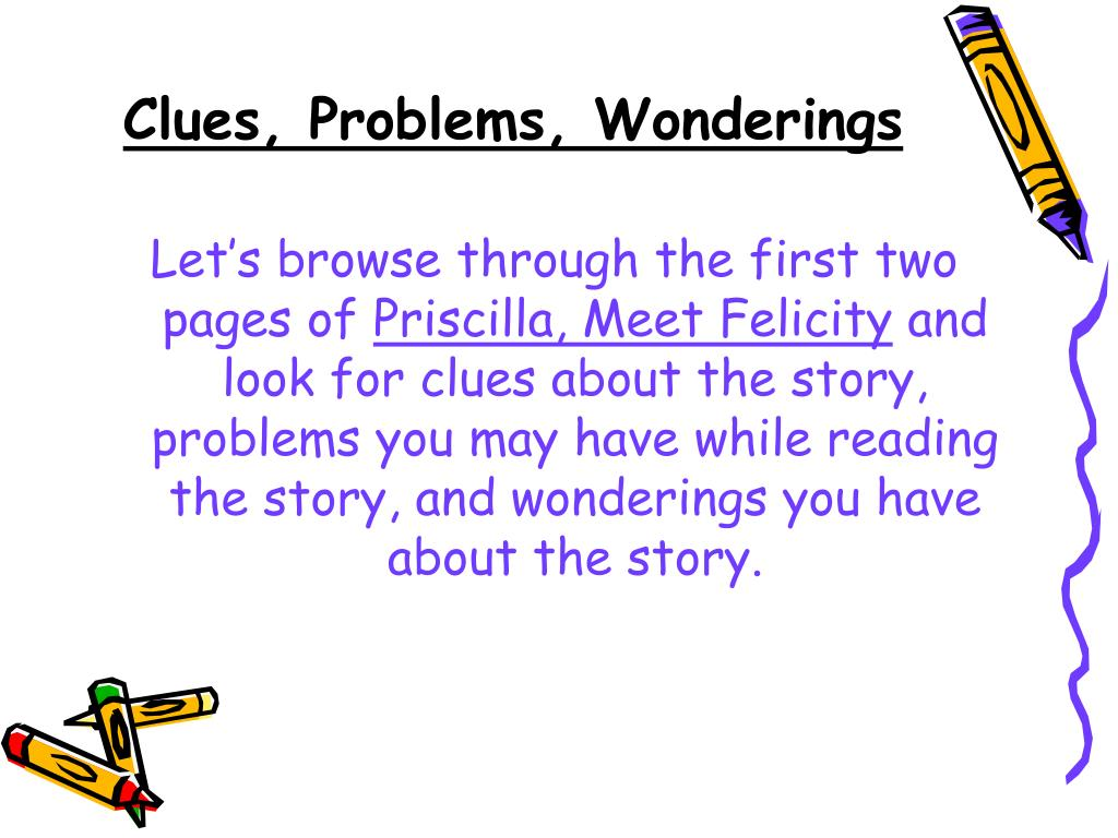 Clues, Problems, Wonderings