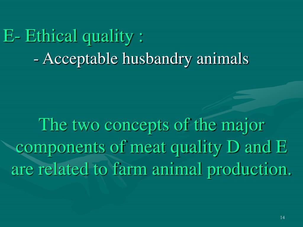 E- Ethical quality :