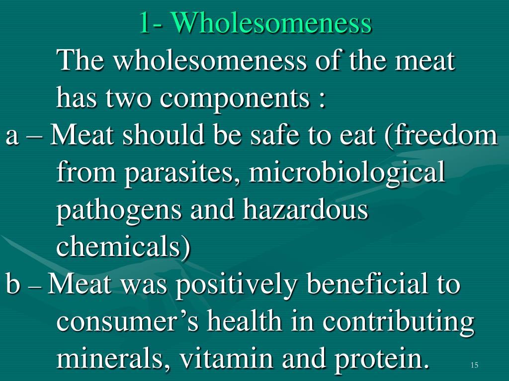 1- Wholesomeness
