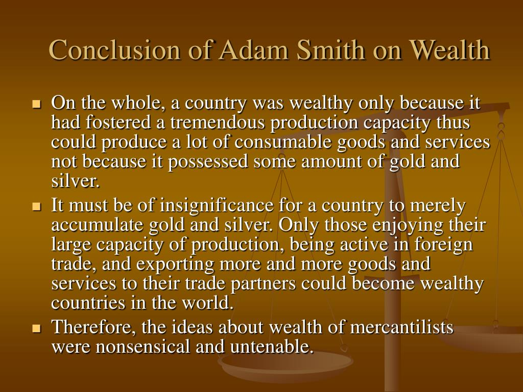 Conclusion of Adam Smith on Wealth
