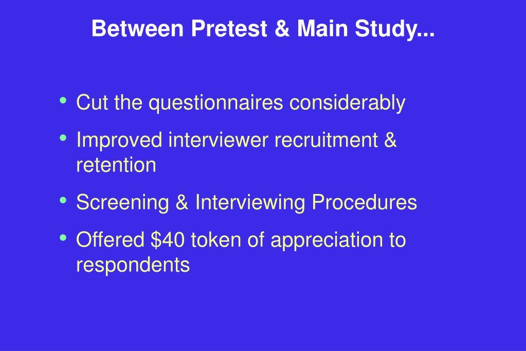 Between Pretest & Main Study...