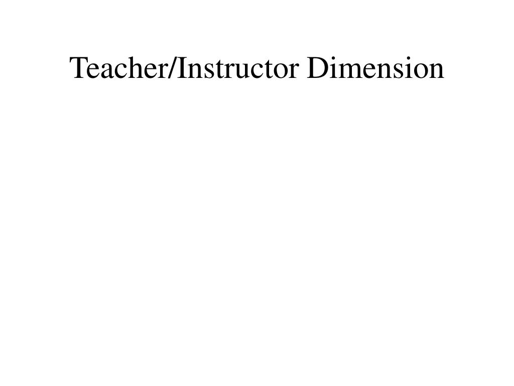 Teacher/Instructor Dimension