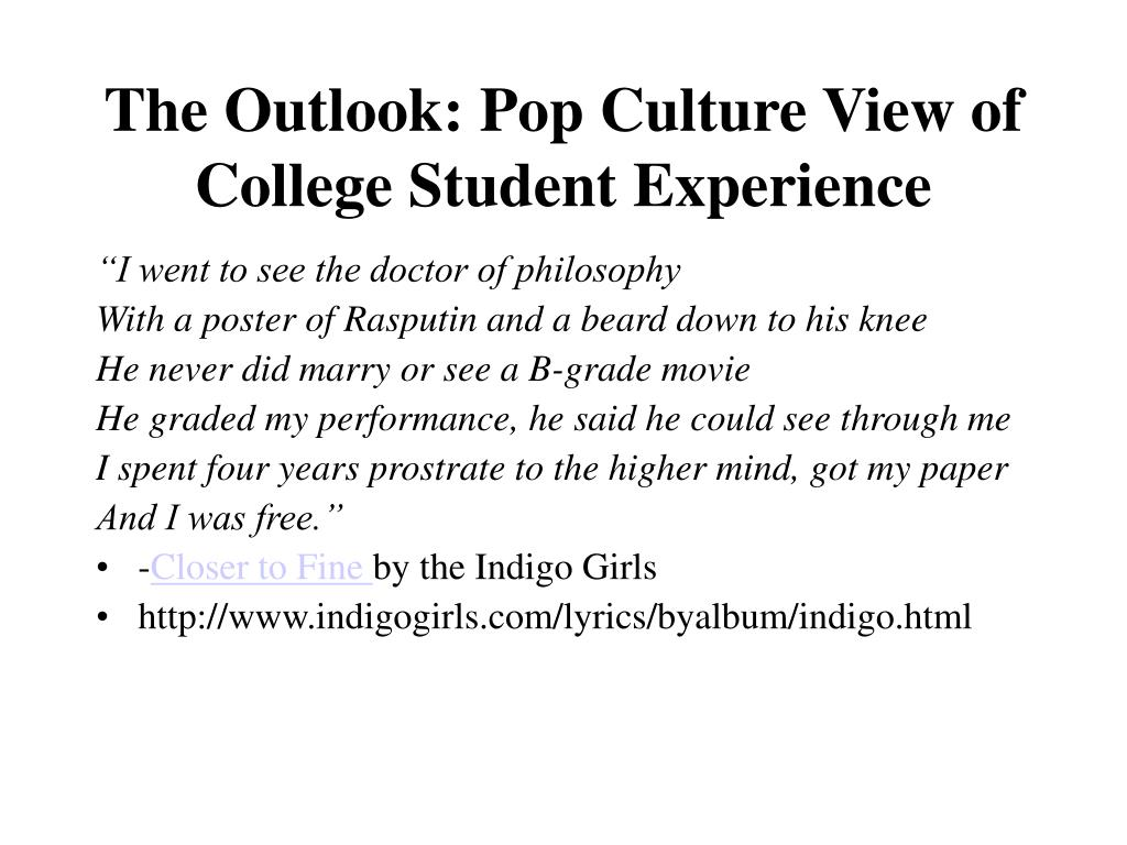 The Outlook: Pop Culture View of College Student Experience