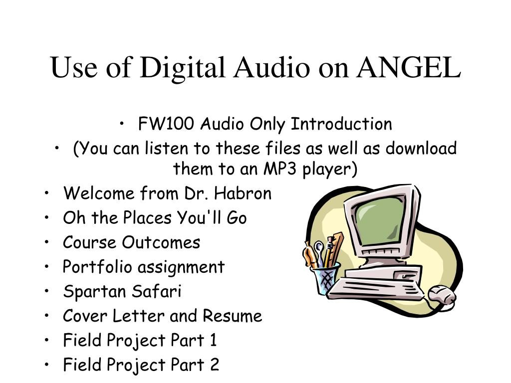 Use of Digital Audio on ANGEL