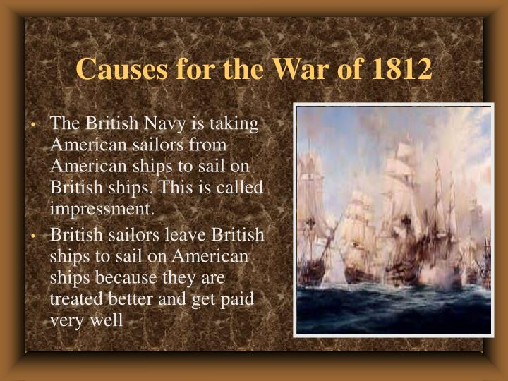 Causes for the war of 1812 l.jpg