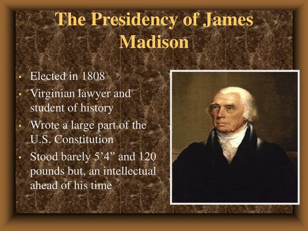 The Presidency of James Madison