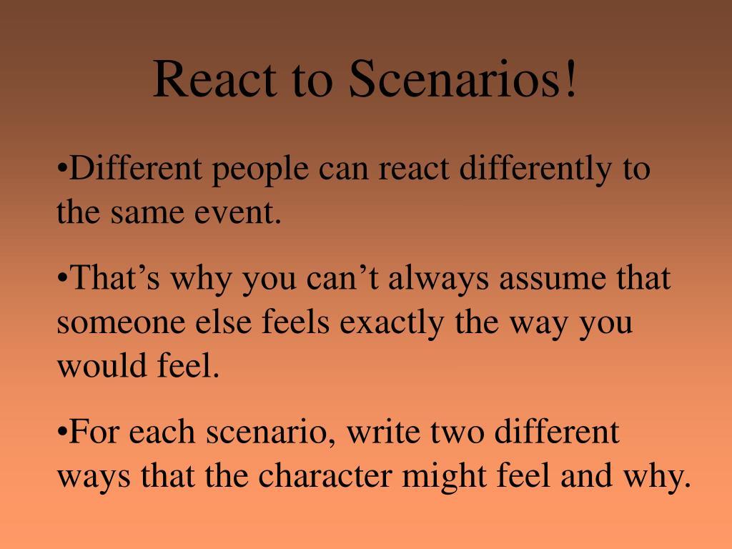 React to Scenarios!