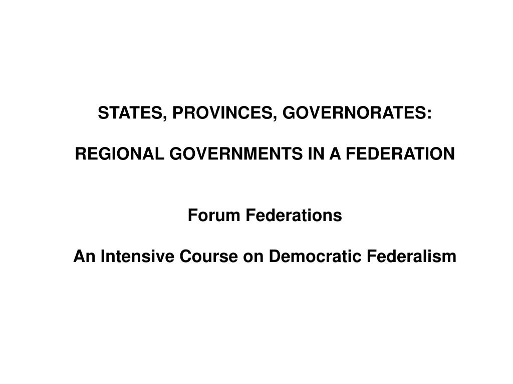 STATES, PROVINCES, GOVERNORATES: