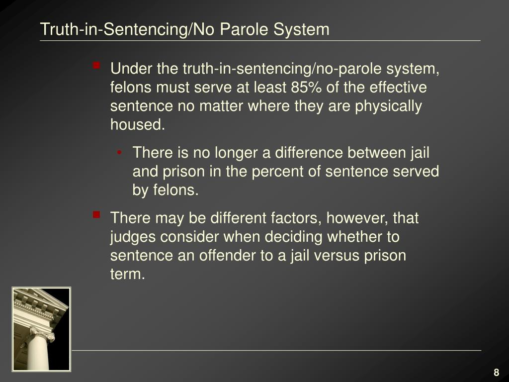 parole and truth in sentencing essay Truth in sentencing laws are enacted to reduce the possibility of early release from  earned-time and parole board release,  truth in music advertising act.