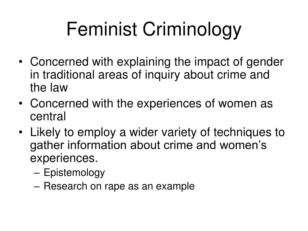 feminist criminology In this lesson, you will learn more about feminist criminology, what it is and how it  came to be in the united states you will also learn more.