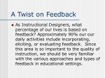 a twist on feedback