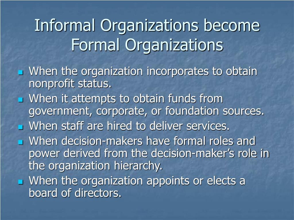 Informal Organizations become Formal Organizations