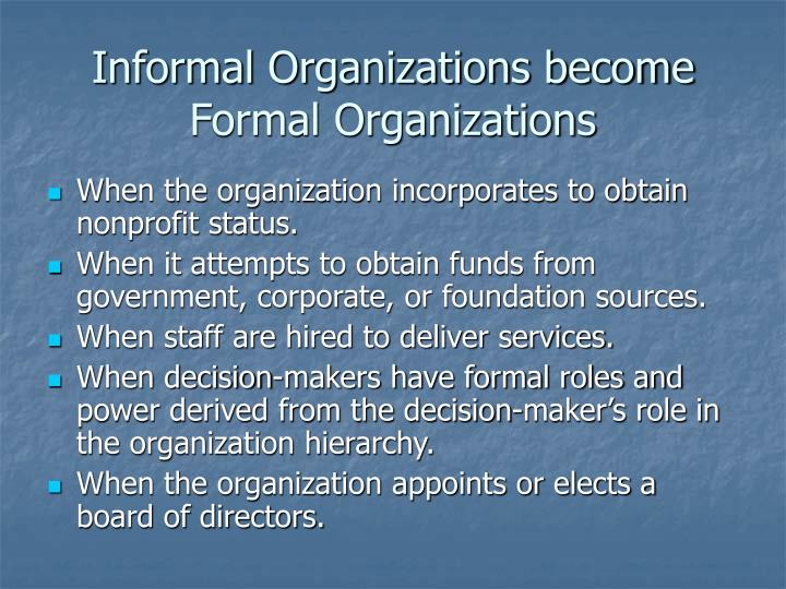 Informal organizations become formal organizations