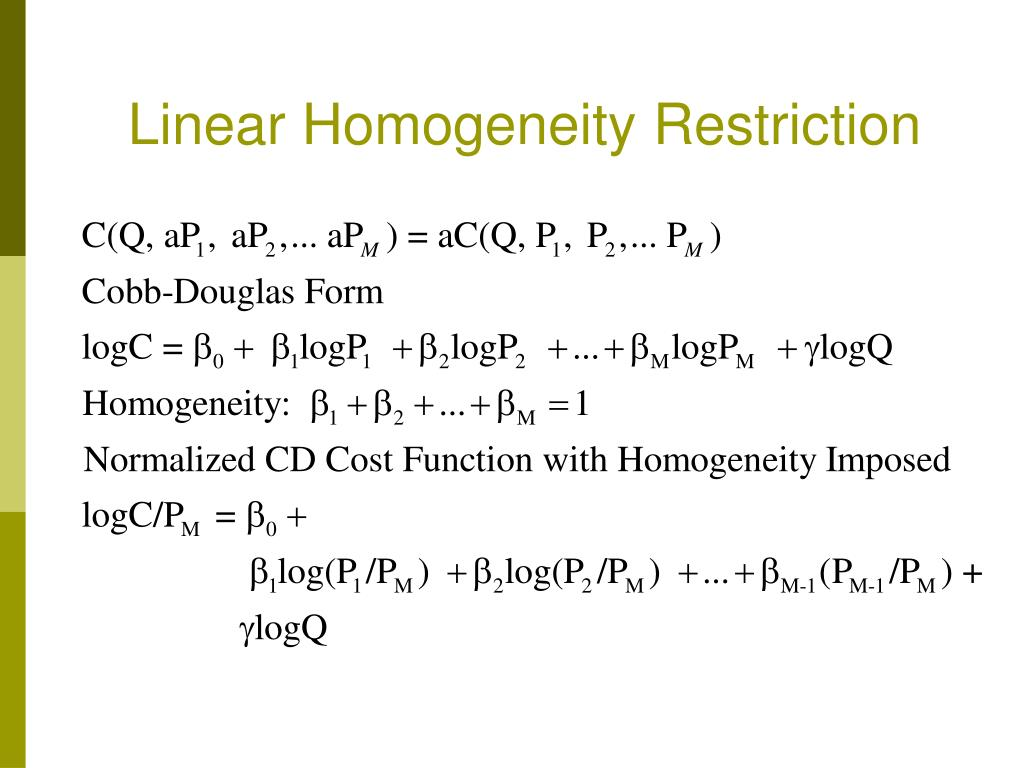 Linear Homogeneity Restriction