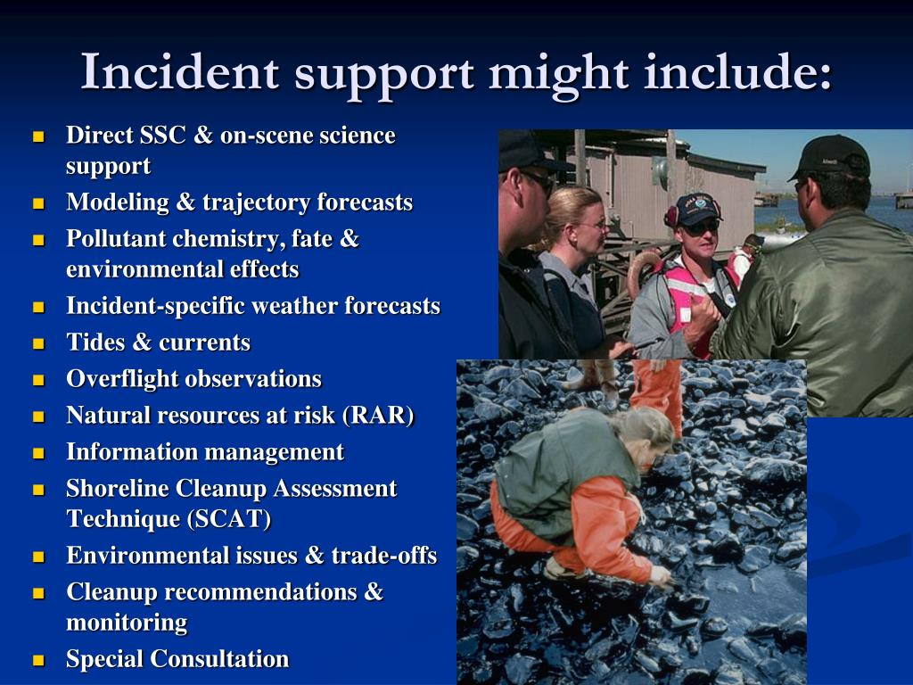 Incident support might include: