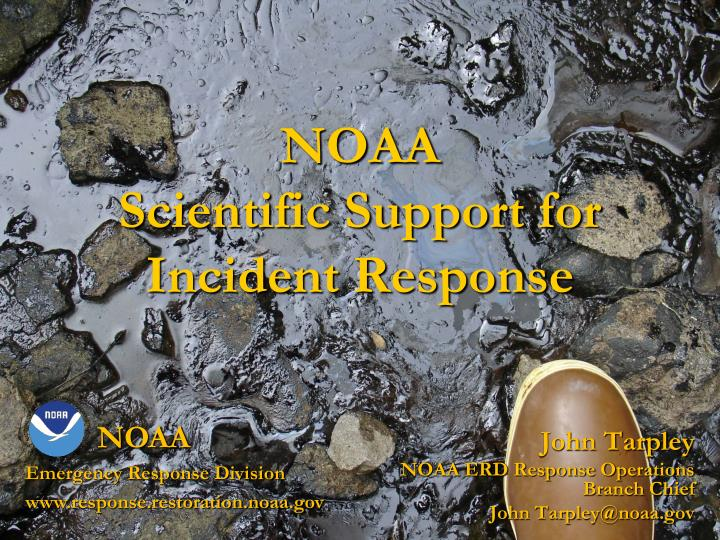 Noaa scientific support for incident response l.jpg