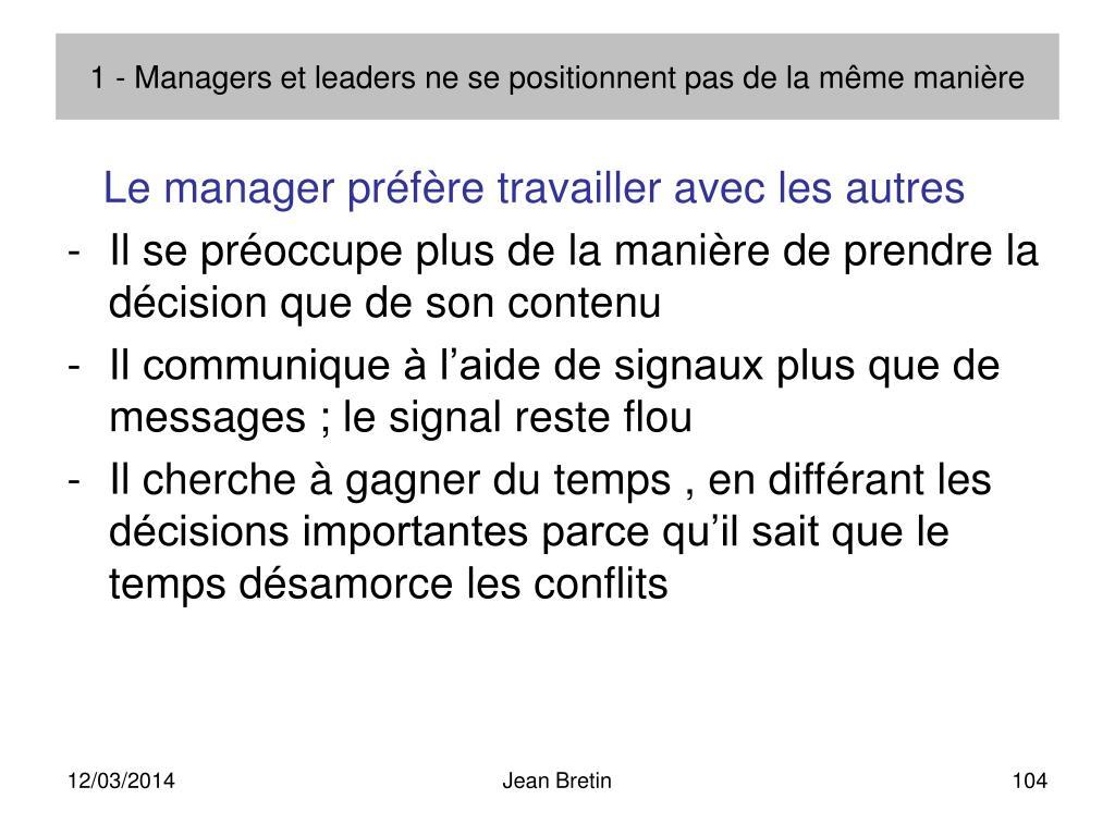 1 - Managers et leaders ne se positionnent pas de la même manière