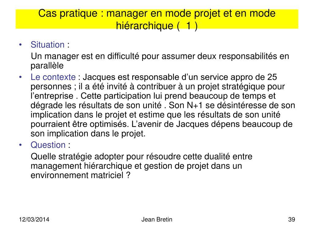 Cas pratique : manager en mode projet et en mode hiérarchique (  1 )