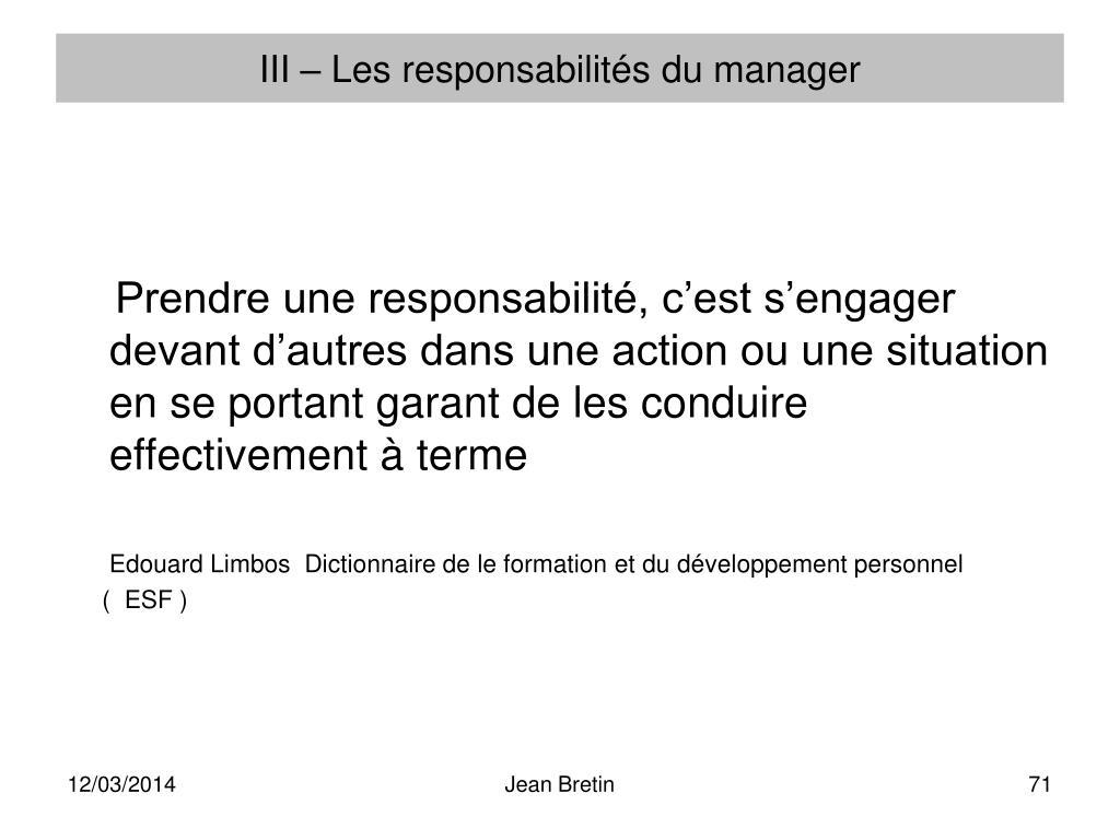 III – Les responsabilités du manager
