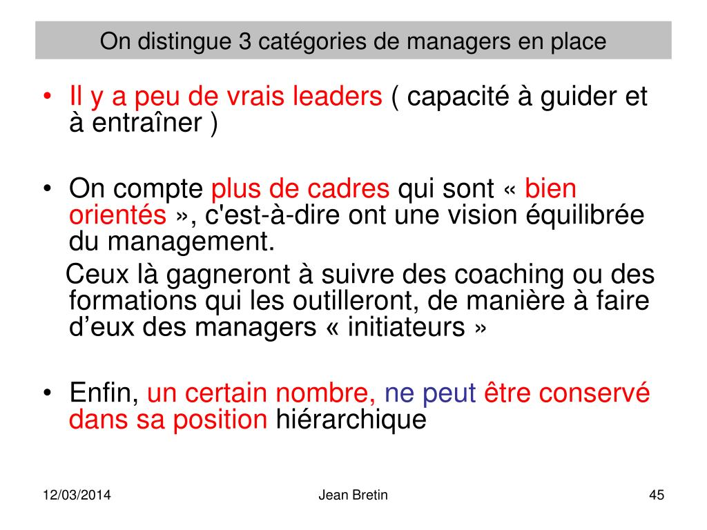 On distingue 3 catégories de managers en place