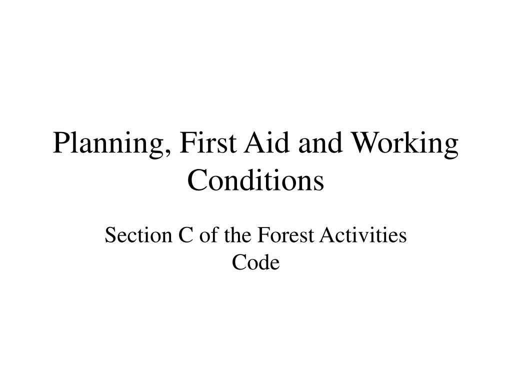 Planning, First Aid and Working Conditions