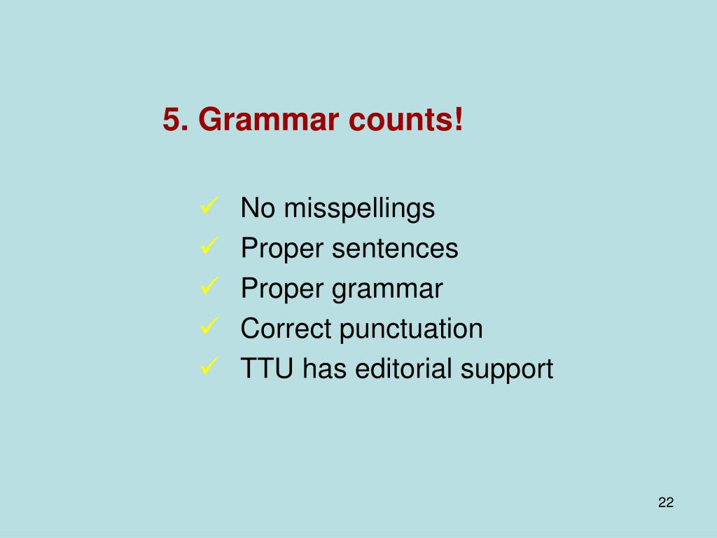 5. Grammar counts!