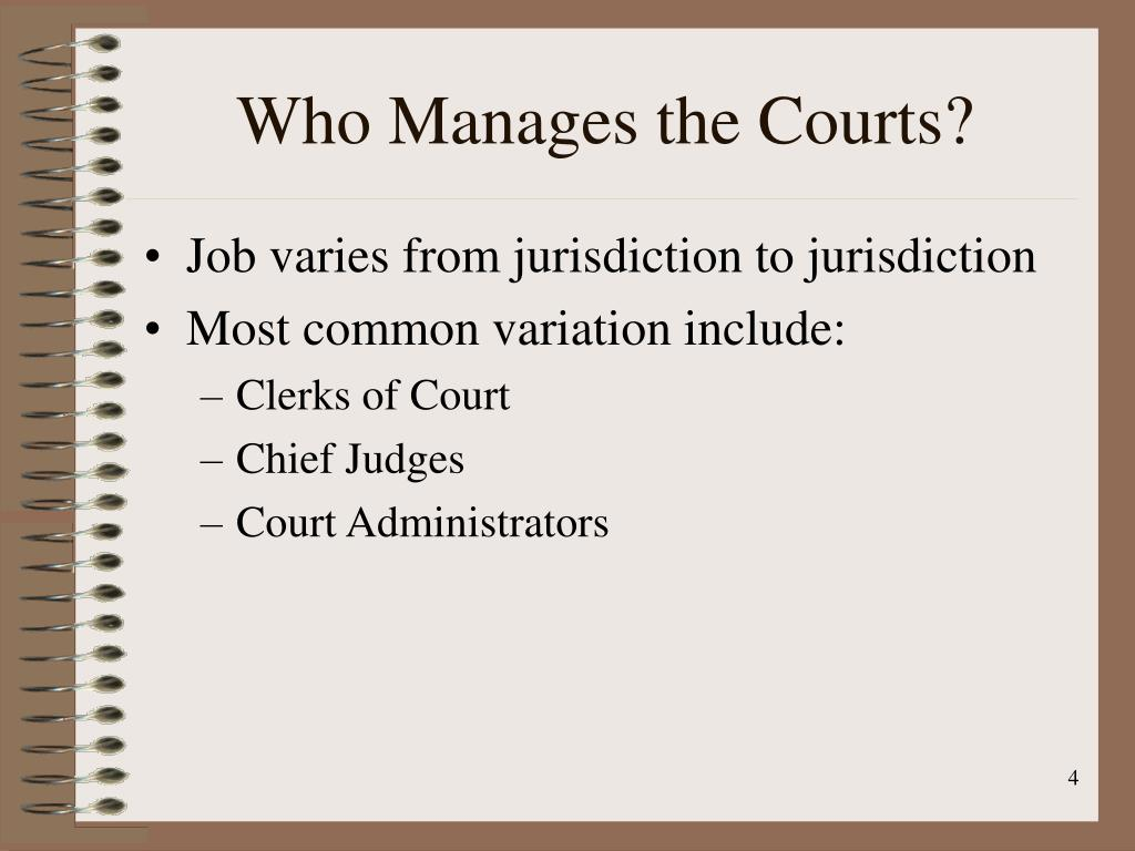 Who Manages the Courts?