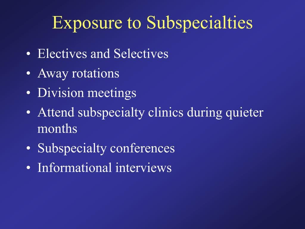 Exposure to Subspecialties