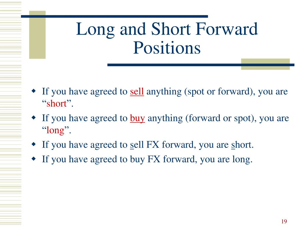 Long and Short Forward Positions