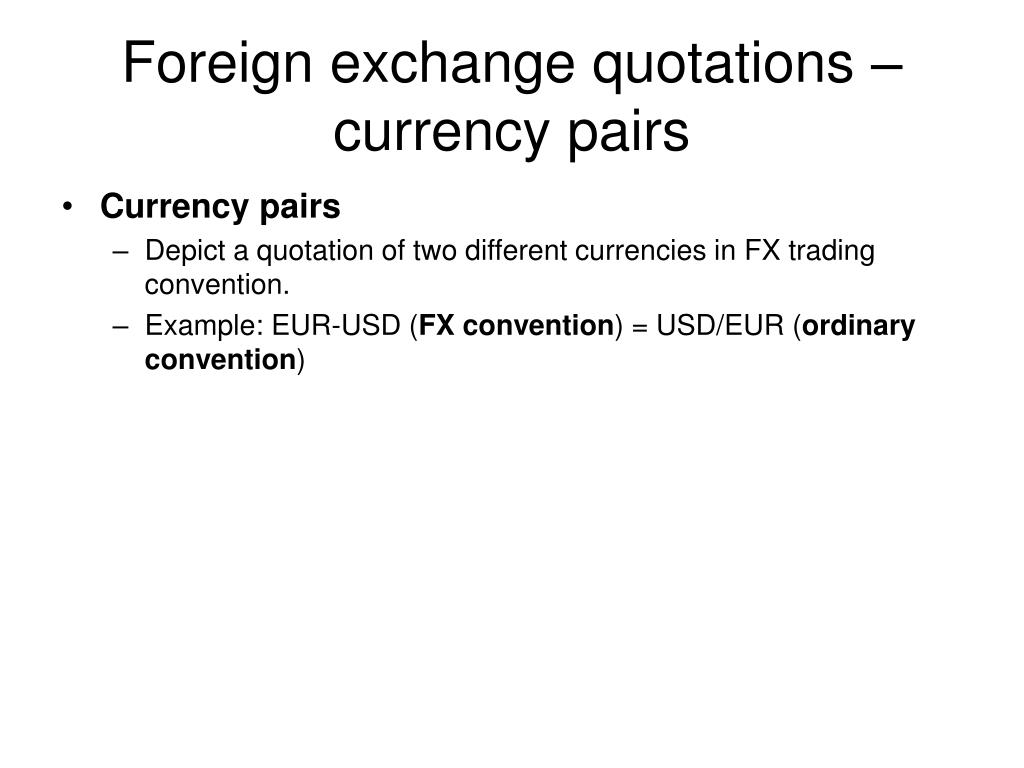 Foreign exchange quotations – currency pairs