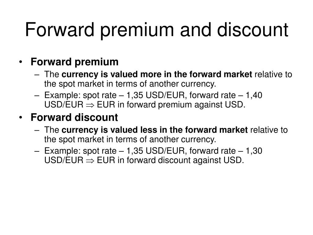 Forward premium and discount