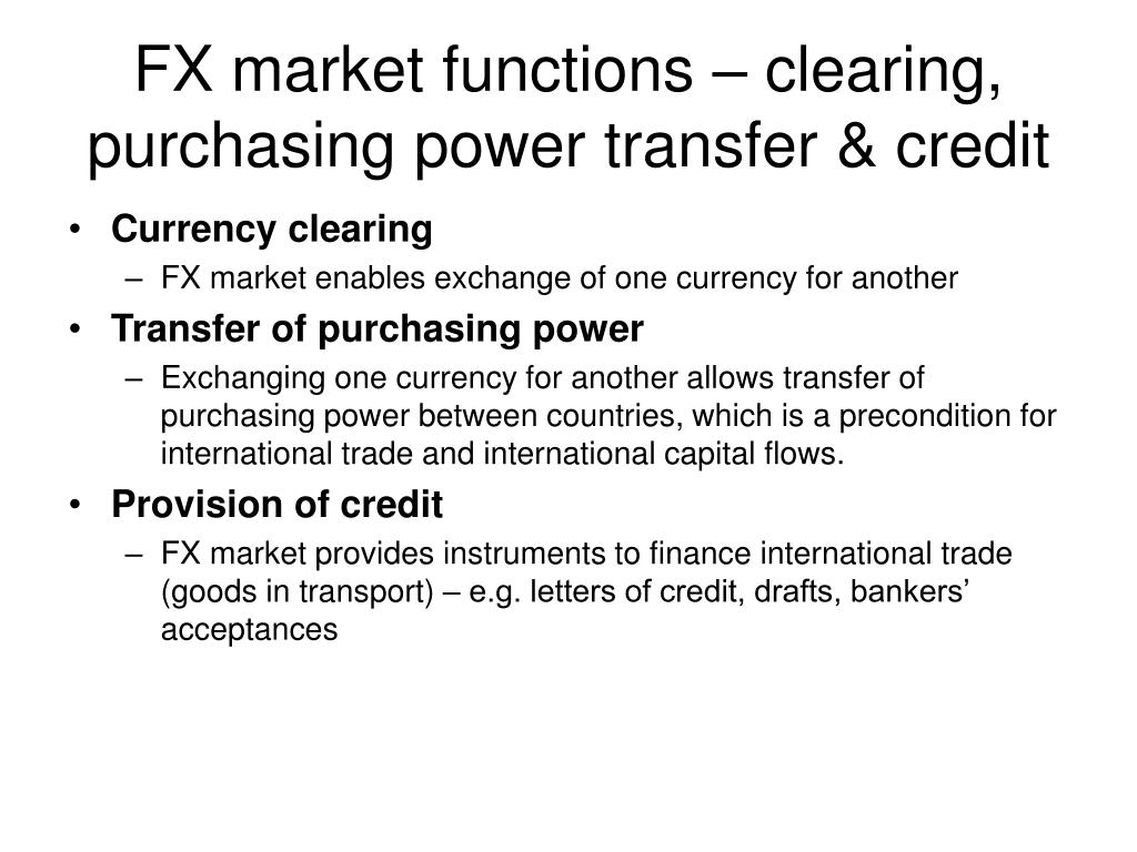 FX market functions – clearing, purchasing power transfer & credit