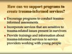 how can we support programs to create trauma informed services