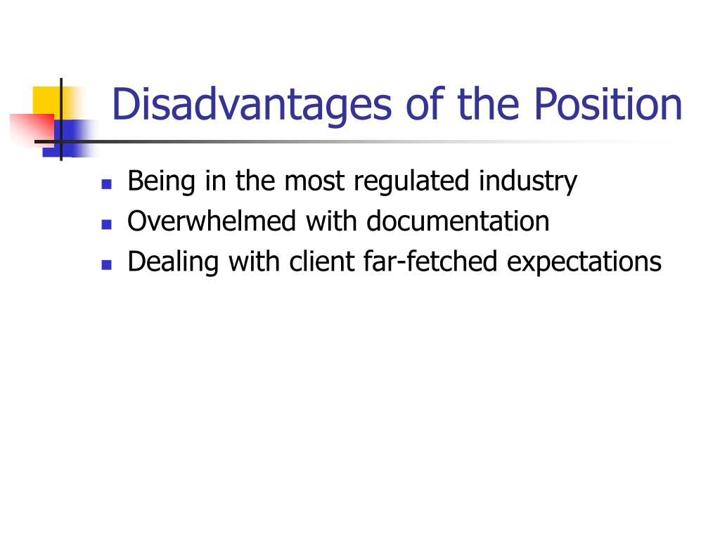 Disadvantages of the Position