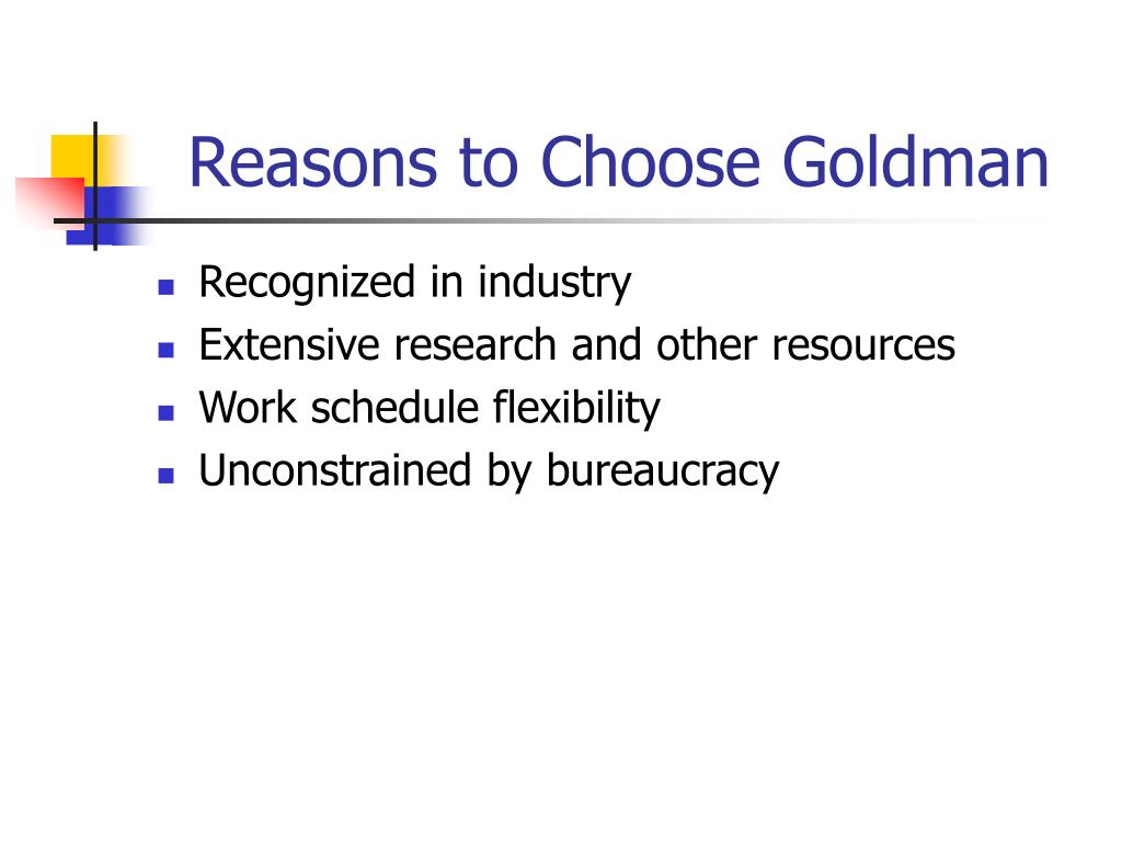 Reasons to Choose Goldman