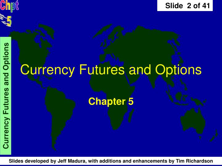 Currency futures and options