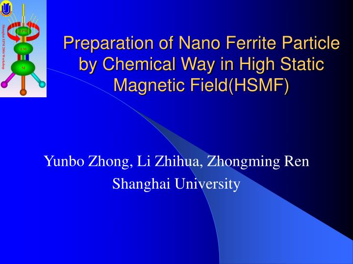 Preparation of nano ferrite particle by chemical way in high static magnetic field hsmf l.jpg