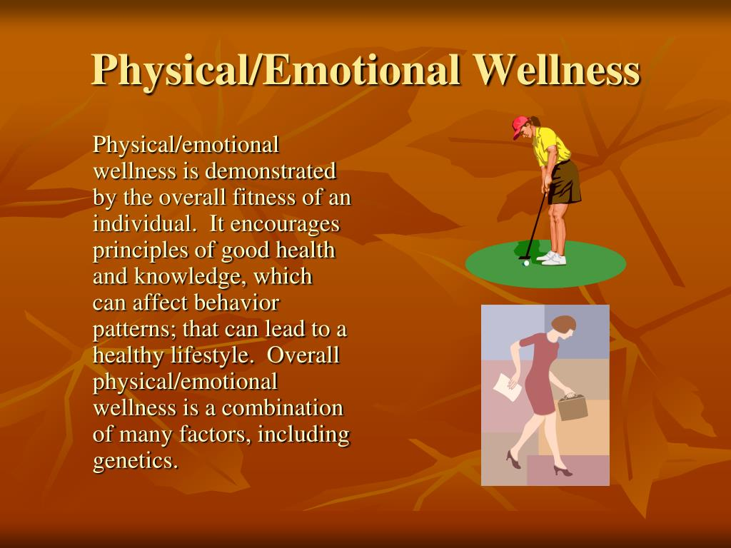 Physical/Emotional Wellness