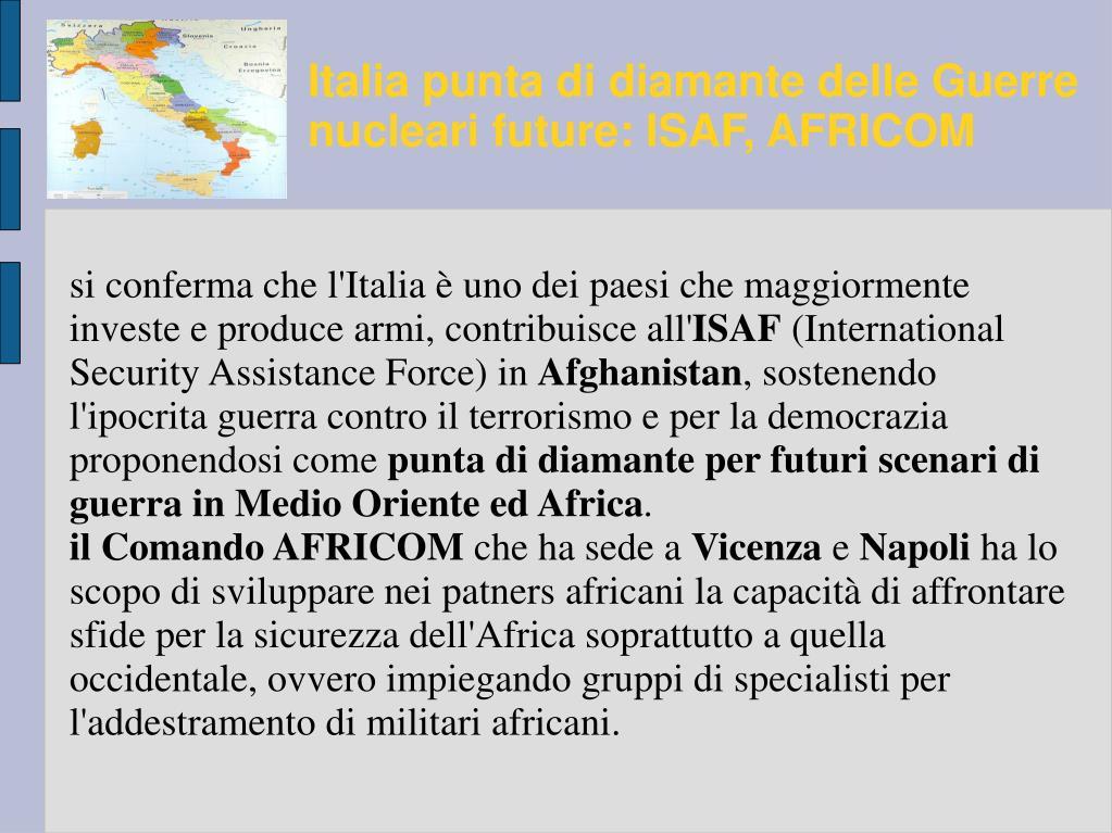 Italia punta di diamante delle Guerre nucleari future: ISAF, AFRICOM
