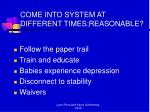 come into system at different times reasonable