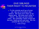 give siblings their right to reunite